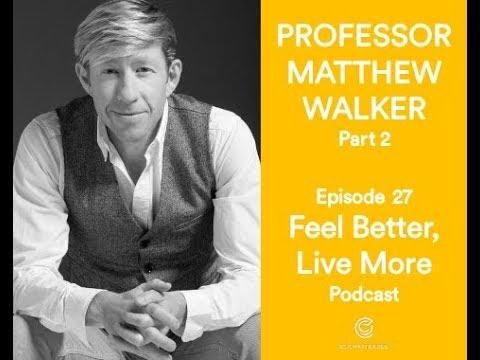 #27 Why We Sleep with Matthew Walker PART 2