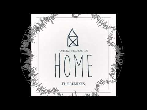 Topic feat. Nico Santos (B-Case Remix) - Home