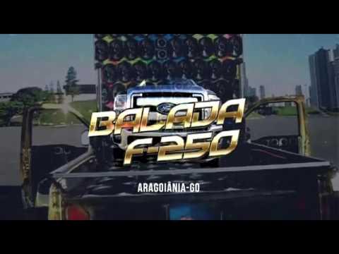 Vem aí em Aragoiânia Goiás BALADA F-250 A Original