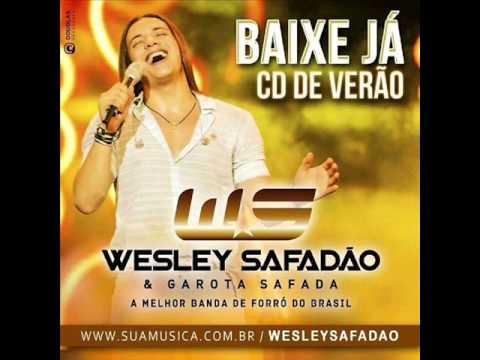 wesley - BANDA: WESLEY SAFADÃO & GAROTA SAFADA [CD VERÃO 2014] 01 - Aí Pede 02 - Poderosa 03 - Sou Ciumento Mesmo 04 - Menino Bobo 05 - Pisadinha Diferente 06 - Seu R...