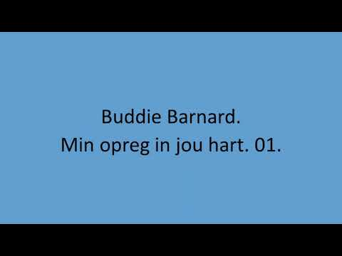 Buddie Barnard - Min opreg in jou hart. 01.