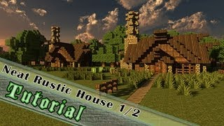 Minecraft Tutorial: How To Build A Medieval/Rustic House! Part 1/2 : The Exterior!