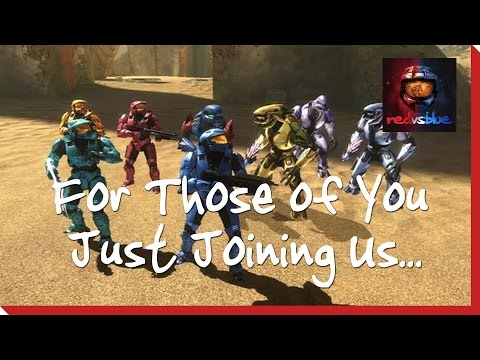 Season 8, Chapter 1 - For Those of You Just Joining Us… | Red vs. Blue