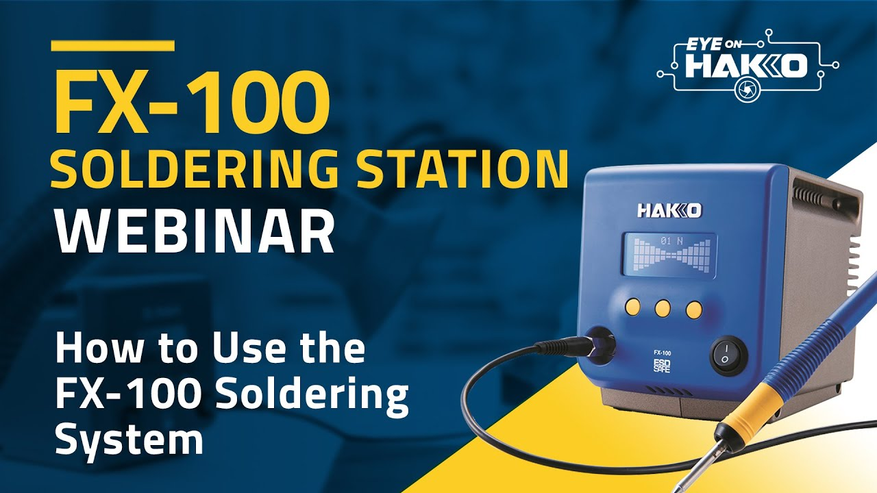 """""""Eye On Hakko"""" presents The FX-100 Soldering System — How To Use"""