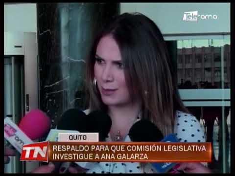 Respaldo para que comisión legislativa investigue a Ana Galarza
