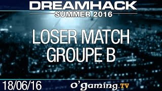 Loser match - DreamHack Summer 2016 - Groupe B