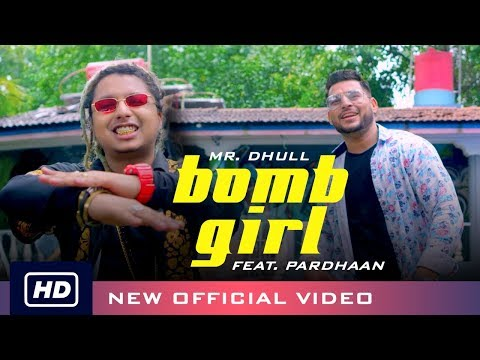 Mr. Dhull - Bomb Girl feat. Pardhaan   Latest song 2019