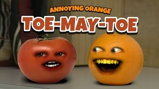 Annoying Orange - TOE-MAY-TOE