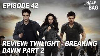 Video Half in the Bag Episode 42: Twilight - Breaking Dawn part 2 MP3, 3GP, MP4, WEBM, AVI, FLV Mei 2018