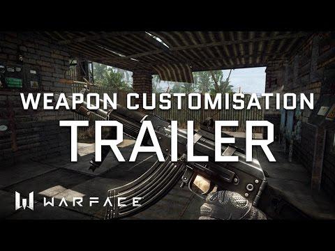 Warface - Trailer - Real-Time Weapon Customization