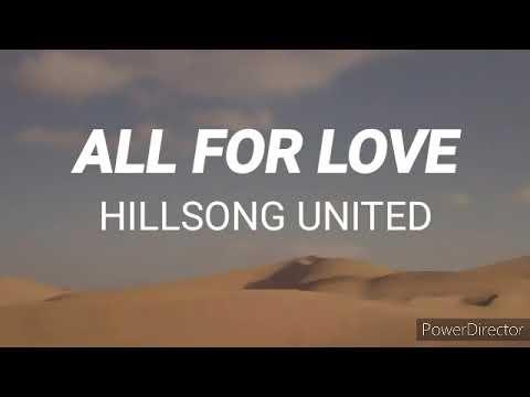 ALL FOR LOVE- HILLSONG UNITED (lyrics)