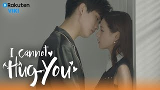 Video I Cannot Hug You - EP16 | Steamy Kiss [Eng Sub] MP3, 3GP, MP4, WEBM, AVI, FLV Agustus 2018