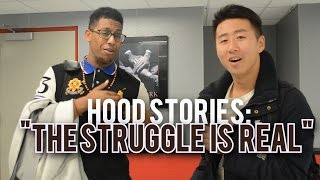 Hood Stories: The Struggle is Real