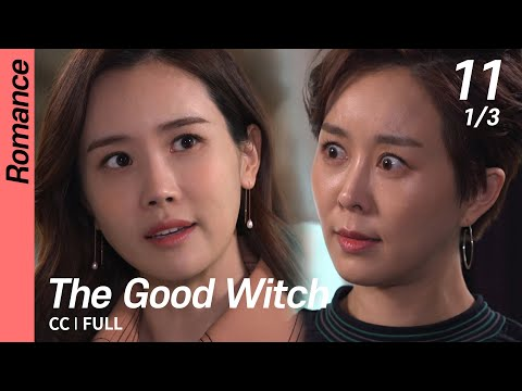 [CC/FULL] The Good Witch EP11 (1/3) | 착한마녀전