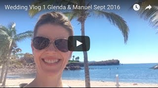 Wedding Vlog 1 Glenda & Manuel Sept 2016