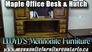 Mennonite Maple Office Desk and Hutch