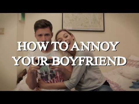 ? How To Annoy Your Boyfriend - YouTube