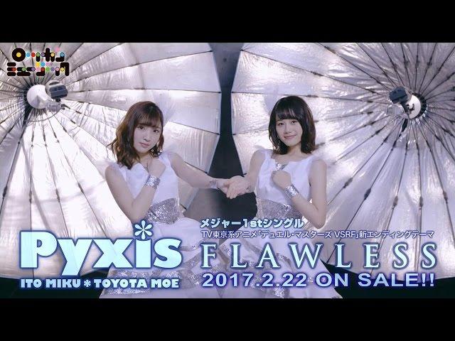 Pyxis(ピクシス) / FLAWLESS(short ver.)
