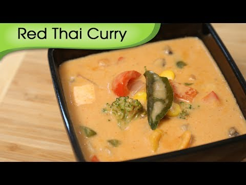 Red Thai Curry – Easy To Make Vegetarian Homemade Thai Curry Recipe By Ruchi Bharani