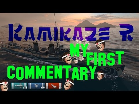 Kamikaze R - World of Warships - my first commentary ever - dont be toooo rude :-)