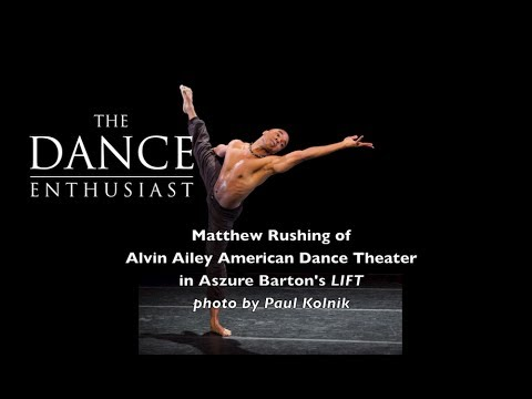 "New York Dance Up Close: Matthew Rushing's Role in ""LIFT""+ What Makes An Ailey Dancer?"