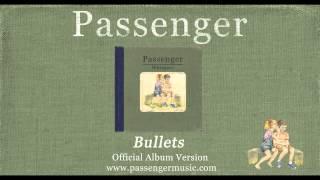 Passenger - Bullets - Official Album Version