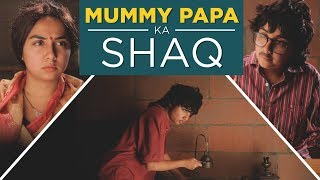 Video Mummy Papa Ka Shaq | MostlySane MP3, 3GP, MP4, WEBM, AVI, FLV Desember 2018