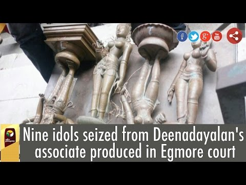 Nine-idols-seized-from-Deenadayalans-associate-produced-in-Egmore-court
