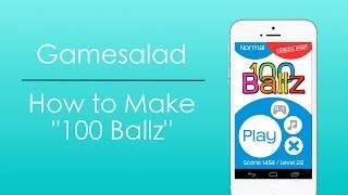"How to Make ""100 Ballz"" in Gamesalad"