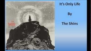The Shins - It's Only Life (Lyrics)