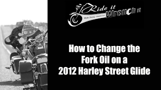 6. How to Change the Fork Oil on a 2012 Harley Davidson Street Glide