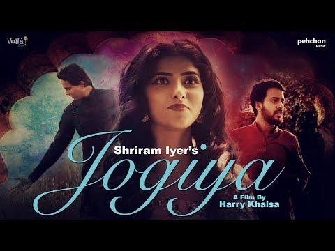 Video songs - Jogiya - Official Music Video  Shriram Iyer  Sachin Jigar  Latest Hindi Songs 2018