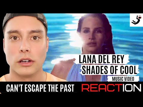 Lana Del Rey - Shades Of Cool (Music Video) || REACTION & BREAKDOWN! || CAN'T ESCAPE THE PAST.