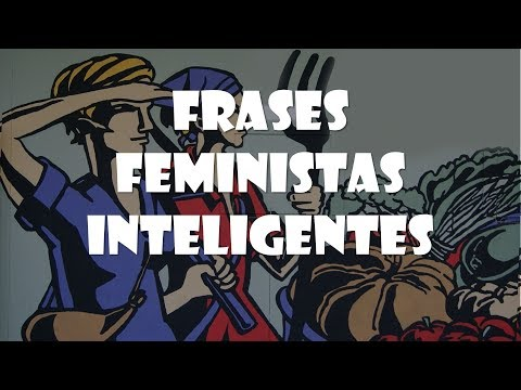 Frases inteligentes - Frases Feministas inteligentes