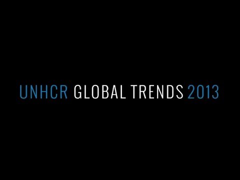 Global Trends 2013: UNHCR Releases Annual Refugee Statistics