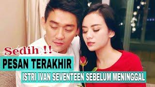 Video Sedih, Inilah Pesan Terakhir Istri Ivan Seventeen MP3, 3GP, MP4, WEBM, AVI, FLV Januari 2019