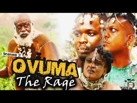 Ovuma  The Rage Season 2   - 2016 Latest Nigerian Nollywood Movie