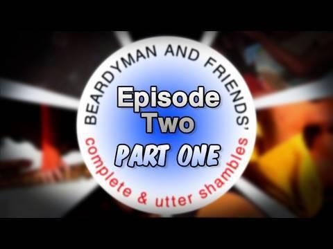 """BEARDYMAN & FRIENDS' """"Complete and Utter Shambles"""" (episode 2 - PART ..."""