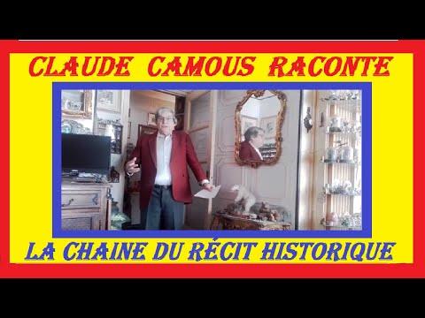 Présentation  « Claude Camous Raconte » La Chaîne du Récit Historique sur YouTube …