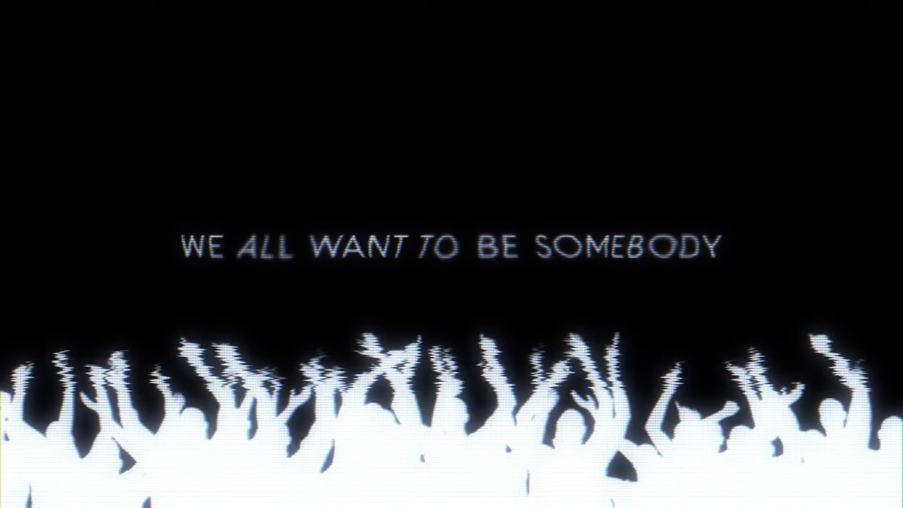 Be Somebody (Official Lyric Video)