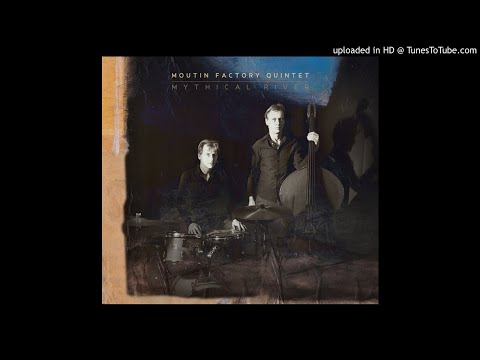 Moutin Factory Quintet - Mythical River - 02 - No Human Is Illegal