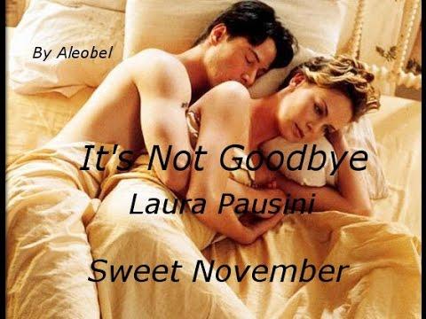 , title : 'It's Not Goodbye ♥ Laura Pausini (Sweet November) ~Traduzione in Italiano'