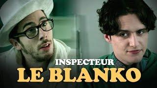 Video Inspecteur Le Blanko Saison 6 Episode 4 (avec Kemar, Jérome Niel et Hugo Dessioux) MP3, 3GP, MP4, WEBM, AVI, FLV November 2017