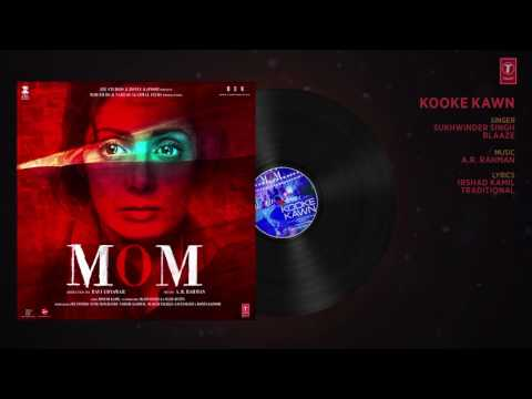 Kooke Kawn Full Audio Song   MOM   Sridevi Kapoor, Akshaye Khanna, Nawazuddin Siddiqui   YouTube