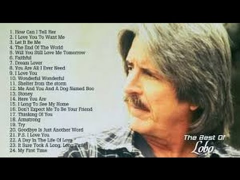 Best Songs Of Lobo │Lobo  Greatest Hits