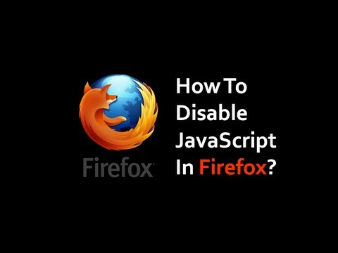 How to Disable JavaScript in Firefox
