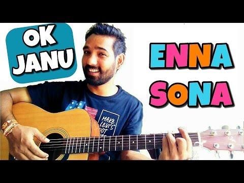Enna Sona Guitar Chords Lesson – Ok Janu