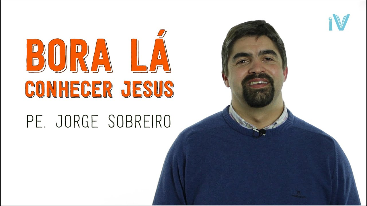 Bora lá conhecer Jesus
