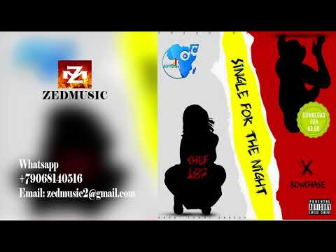 Chef 187 Ft  Bow Chase Single For Night (Official Audio) ZEDMUSIC 2017