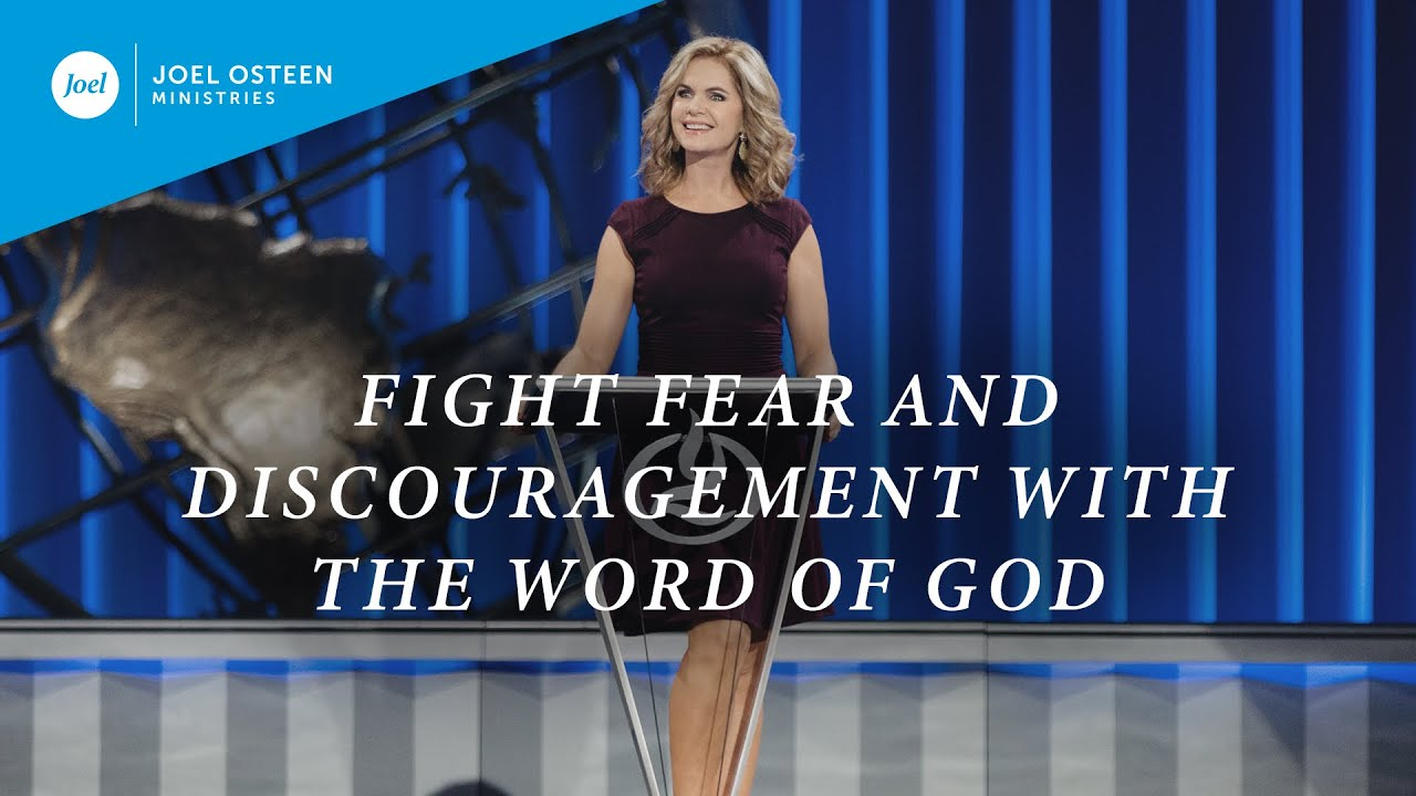 Fight Fear and Discouragement with the Word of God by Victoria Osteen